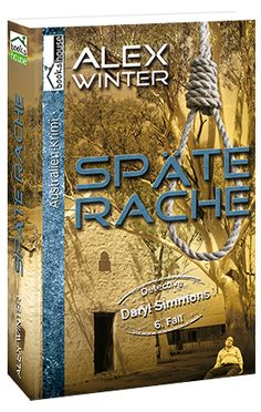 """Späte Rache - Detective Daryl Simmons 6. Fall"" von Alex Winter ab August 2015 im bookshouse Verlag. www.bookshouse.de/buecher/Spaete_Rache___Detective_Daryl_Simmons_6__Fall/"