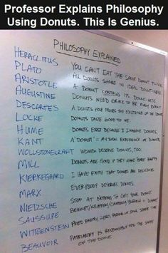 Professor explains philosophy using doughnuts - Lustig - Education Philosophy Memes, Life Philosophy, Philosophy Theories, Philosophy Books, Marxist Philosophy, Modern Philosophy, History Of Philosophy, Teaching Philosophy, Philosophical Quotes