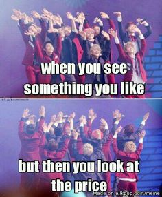 Hahaah so true like oh this is pretty and then when you see the price you're like oh nah it's not that pretty