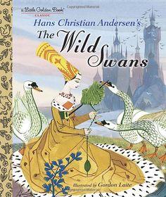The Wild Swans (Little Golden Books): Hans Christian Andersen: 9780375864308: Amazon.com: Books