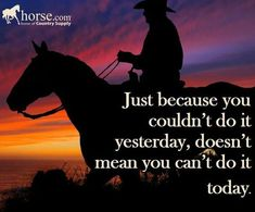 Inspirational, Motivational and Spiritual Quotes – Quotes – Exercises and Fitness Rodeo Quotes, Equine Quotes, Cowboy Quotes, Cowgirl Quote, Equestrian Quotes, Hunting Quotes, Equestrian Problems, Western Quotes, Inspirational Horse Quotes