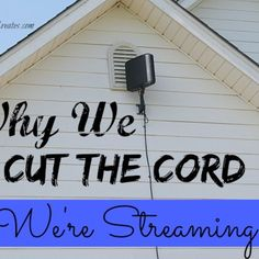 Why We Cut The Cord!