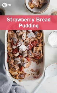 This Strawberry Bread Pudding #recipe from PBS Food is an instant breakfast ready in under 30 minutes.