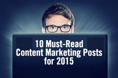 10 Must Read Content Marketing Posts for 2015