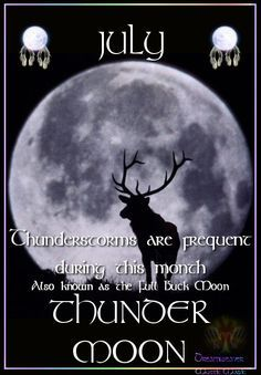 Moon: JULY ~ THUNDER Also known as the Full Buck Moon. Thunderstorms are frequent during this month. Moon Spells, Wiccan Spells, Magic Spells, Witchcraft, Buck Moon Meaning, Full Buck Moon, Thunder Moon, Magic Crafts, Full Moon Ritual