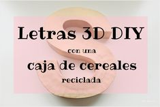 Letra 3D DIY de cartón hecha con una caja de cereales reciclada / 3D letter cardboard DIY made with a recycled cereal box