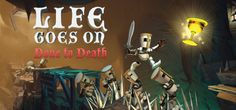 Life Goes On Done to Death-PROPHET PC- Direct Game downloads | ONE FTP LINK…