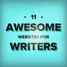 11 Awesome Websites for Writers