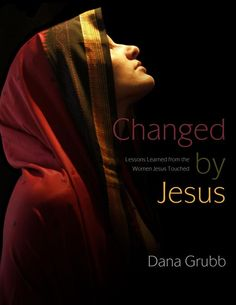 "Changed by Jesus: Lessons Learned from the Women Jesus Touched by Dana Grubb ""From the woman with a bad reputation whom Jesus encountered at a well in Samaria to a woman healed of a crippled back to the mother of two of Jesus' disciples to Mary Magdalene, who Jesus healed of demon possession, the study involves the participant while also presenting each woman's story in her own words."""