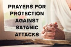 5 Prayers For Protection Against Satanic Attacks