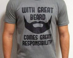 With Great Beard Comes Great Responsibility T by signaturetshirts