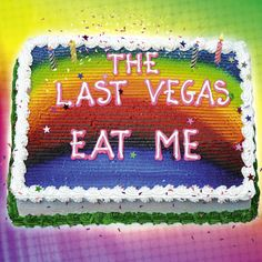 """the LAST VEGAS: reveal cover and announce release date of their 6th studio album! / AFM Records  THE LAST VEGAS are proud to announce their 6th studio album, released exclusively through AFM Records Germany, March 18th, 2016. To commemorate, THE LAST VEGAS have a special message to the world:  """"Eat Me"""". Yes, """"Eat Me"""" is a mash-up of full-tilt boogie rock, droney Zeppelin-esque riffs, and alt-psychedelic acoustic ballads."""