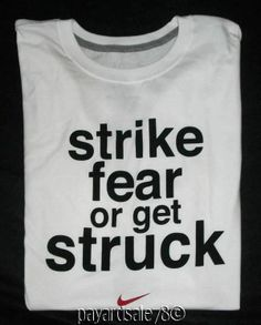 "NIKE MEN'S LARGE T-SHIRT COOL SAYING "" STRIKE FEAR OR GET STRUCK "" SWOOSH #NIKE #GraphicTee"
