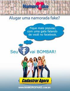Alugar uma namorada fake?   Fique mais popular, com uma gata falando de você no facebook.    Seu facebook vai bombar!!!  http://www.namorofake.com.br