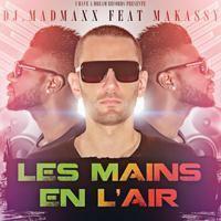 Deejay Madmaxx & Makassy - Les mains en l air(extended mix)