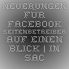 Neuerungen für Facebook-Seitenbetreiber auf einen Blick | In Sachen Kommunikation