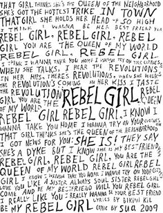 Only one of the best songs in the history of songs. Rebel girl by bikini kill