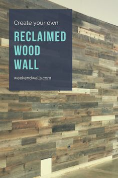 Peel and stick your own reclaimed wood wall with Weekend Walls!