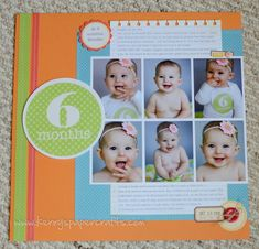 6 month layout- pictures and special moments journaling.save the monthly onesie stickers and scrapbook them too!