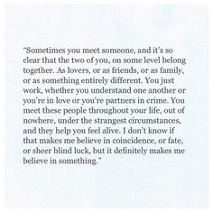 Sometimes you meet someone...