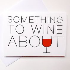 Something to wine about!