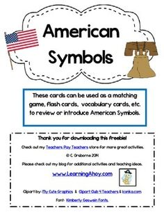 Free!! These cards can be used as a matching game, flash cards, vocabulary cards, etc. to review or introduce American Symbols. Symbols included are: American Flag, George Washington, Abraham Lincoln, Washington Monument, White House, Bald Eagle, Liberty Bell & Statue of Liberty. #freebie #TPT
