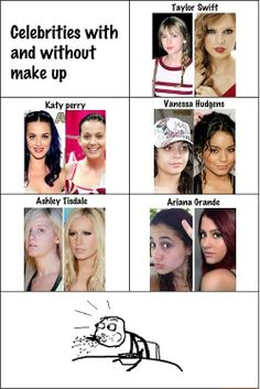 No make up / iFunny :) the only only two that look nice are Katy and Ariana the rest yah makeup totally helps Really Funny Memes, Stupid Memes, Wtf Funny, Stupid Funny, Funny Texts, Funny Jokes, Hilarious, Memes Humor, Video Hilarante