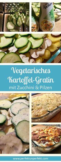 Schnelles & super einfaches Rezept für Vegetarisches Kartoffel-Gratin mit Zucchini und Pilzen