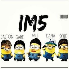 IM5 Minions and No I'm not sorry about my spam
