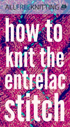 Knitting Tutorial: How to Knit the Entrelac Stitch