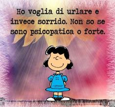 One Day Quotes, Lucy Van Pelt, Italian Quotes, Text Quotes, Love You, My Love, Good Mood, Picture Quotes, Sentences
