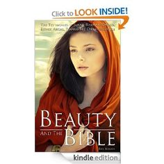 Beauty and The Bible: The Testimonies of Sarah, Rebekah, Rachel, Esther, Abigail, Tamar and the Daughters of Job