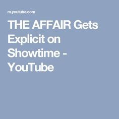 THE AFFAIR Gets Explicit on Showtime - YouTube