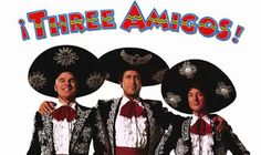 Only In The Movies: 80's Month Day 1: ¡Three Amigos!
