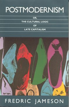Postmodernism, or, The Cultural Logic of Late Capitalism http://www.pinterest.com/eintausendnamen/semeioticas/