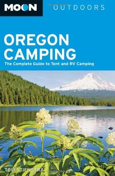 Moon Oregon Camping: The Complete Guide to Tent and RV Camping (Moon Outdoors) - - Top-selling outdoors writer Tom Stienstra covers the adventures of camping in Oregon, including Oregon Camping, Oregon Travel, Rv Travel, Camping And Hiking, Tent Camping, Outdoor Camping, Camping Ideas, Camping Outdoors, Glamping