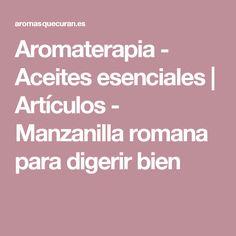 Aromaterapia - Aceites esenciales | Artículos - Manzanilla romana para digerir bien