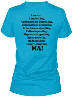 Are you a Medical Assistant? Then this shirt is for you! Get it here -> http://teespring.com/iamMA