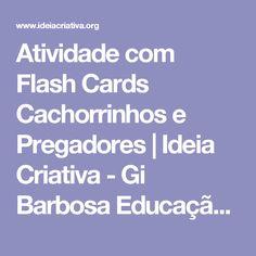 Atividade com Flash Cards Cachorrinhos e Pregadores   Ideia Criativa - Gi Barbosa Educação Infantil