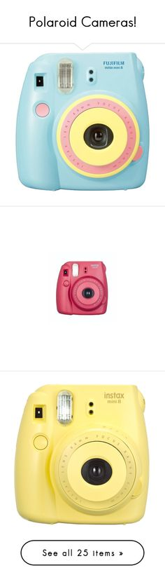 """""""Polaroid Cameras!"""" by aman-franchini ❤ liked on Polyvore featuring fillers, camera, accessories, electronics, tech, other, pink, white, black and yellow fillers"""