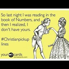Christian Pick Up Lines - Book of Numbers!  Classic.