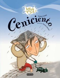 """""""Ceniciento"""" - Yanitzia Canetti (Everest) Bilingual Education, Children's Literature, Book Cover Design, Early Childhood, Kids And Parenting, Activities For Kids, Kindergarten, Spanish, Reading"""