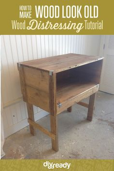 How to Make Wood Look Old | Wood Distressing Tutorial by DIY Ready at http://diyready.com/how-to-make-wood-look-old/