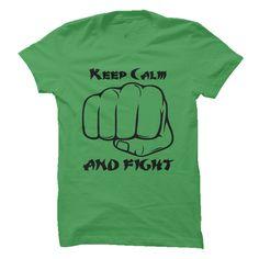 Keep Calm And Fight – Multi-Color T Shirt, Hoodie, Sweatshirts - personalized t shirts #shirt #teeshirt