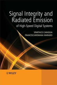 Signal Integrity and Radiated Emission of High-Speed Digital Systems free ebook Communication Networks, High Speed, Integrity, Digital, Books, Engineering, Free, Ideas, Libros