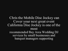California Disc Jockey Entertainment  1-800-568-0443 South Bay Area  References Upon Request Reasonable Pricing http://asanfranciscowedding.com/