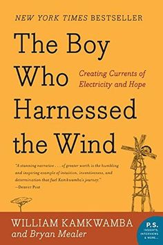The Boy Who Harnessed the Wind: Creating Currents of Elec