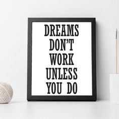 """Inspirational Typography Quote B+w Print """"Dreams Don't Work"""" Wall Décor Illustration"""