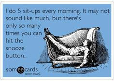 Just to make you smile. Yep, I'm guilty and then I remember how much I need to do for www.sargeslist.com and I hop right out of bed and get to work. (HA! I actually end up chasing my kids around all day and then get to work after they are in bed for the night!)