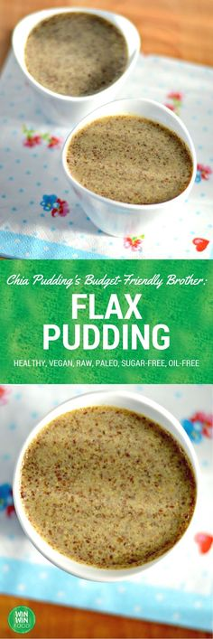 Flax Pudding | WIN-WINFOOD.com The nuttier, smoother and more budget friendly…